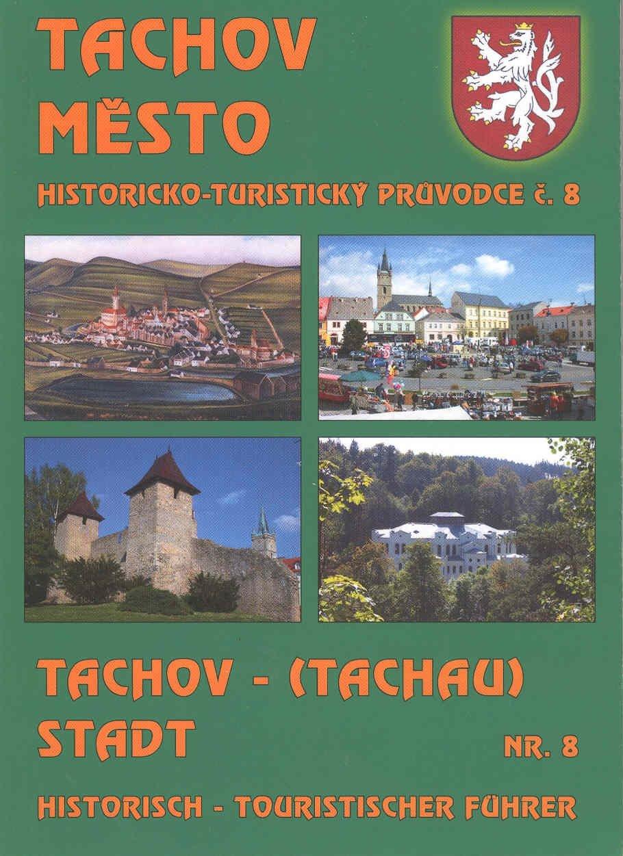 Tachov Město historicko-turistický průvodce č. 8
