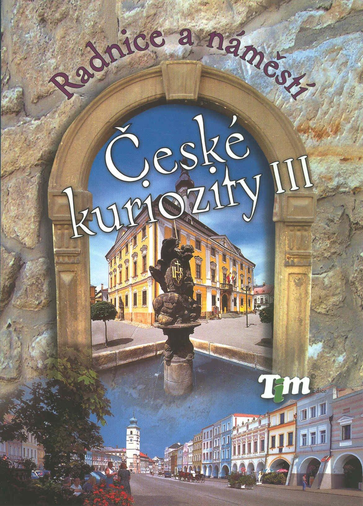 České kuriozity III - Radnice a náměstí